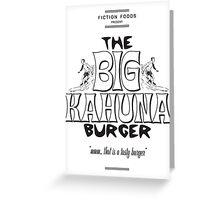 Big Kahuna Burger - Pulp Fiction Greeting Card
