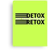Detox Just To Retox (green) Canvas Print