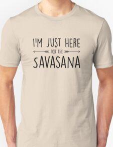 I'm Just Here For The Savasana Unisex T-Shirt