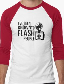 I've Been Known To Flash People Men's Baseball ¾ T-Shirt