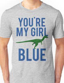 You're My Girl Blue Dinosaur Unisex T-Shirt