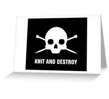 KNIT AND DESTROY Greeting Card