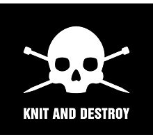 KNIT AND DESTROY Photographic Print