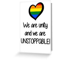 We Are Unity, Unstoppable Pride. Greeting Card