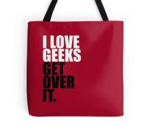 I love Geeks Tote Bag