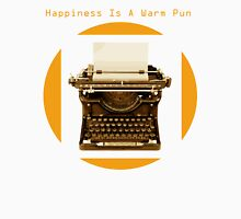 Happiness is a warm pun Unisex T-Shirt