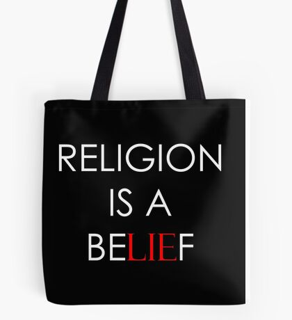 Religion is a be(LIE)f Tote Bag
