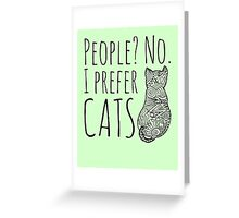 people? no. I prefer CATS #2 Greeting Card