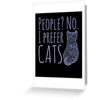 people? no. I prefer CATS #3 Greeting Card