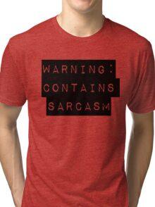 Warning: Contains Sarcasm Tri-blend T-Shirt