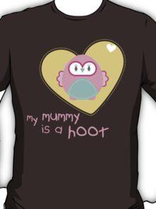 OWL SERIES :: heart - mummy is a hoot 2 T-Shirt
