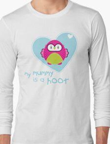 OWL SERIES :: heart - mummy is a hoot 4 Long Sleeve T-Shirt