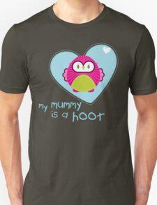 OWL SERIES :: heart - mummy is a hoot 4 Unisex T-Shirt