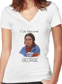 Elaine - I've Become George (dark) Women's Fitted V-Neck T-Shirt