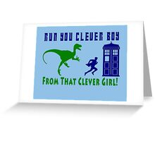 Run Clever Boy, From That Clever Girl Greeting Card