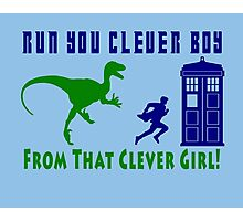 Run Clever Boy, From That Clever Girl Photographic Print