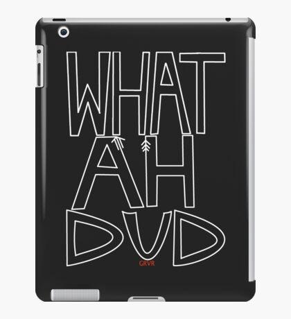 WHAT AHHH DUD iPad Case/Skin
