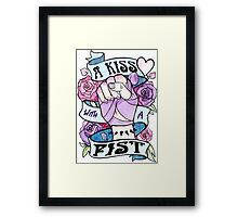 Kiss with a Fist  Framed Print
