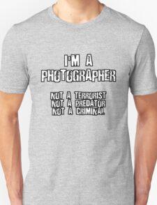 PHOTOGRAPHER NOT A TERRORIST Unisex T-Shirt