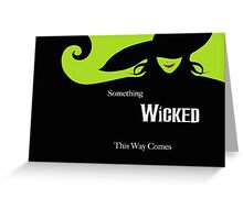 Something Wicked Greeting Card