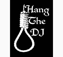 Hang the dj by the smiths Unisex T-Shirt