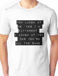 I'm different - you're all the same. Unisex T-Shirt