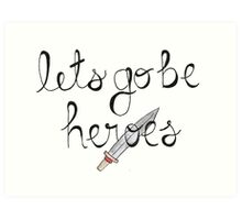 Let's Go Be Heroes BtVS Quote Art Print