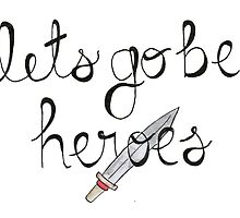 Let's Go Be Heroes BtVS Quote by Claire Williams