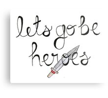 Let's Go Be Heroes BtVS Quote Metal Print