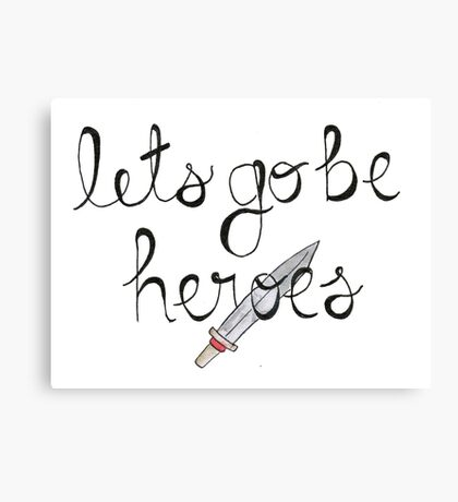 Let's Go Be Heroes BtVS Quote Canvas Print