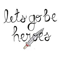 Let's Go Be Heroes BtVS Quote Photographic Print