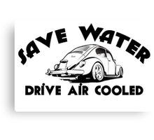 Save Water Drive Air Cooled Canvas Print