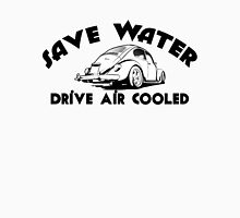 Save Water Drive Air Cooled Unisex T-Shirt