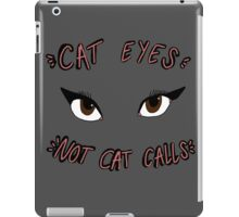 CAT EYES NOT CAT CALLS iPad Case/Skin