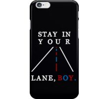 Stay In Your Lane Boy iPhone Case/Skin