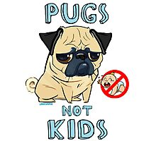 PUGS NOT KIDS Photographic Print