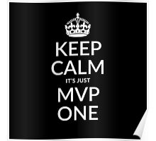 Keep calm, it's just MVP one (black) Poster