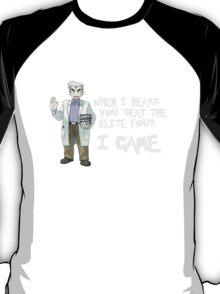 I came. Professor Oak. T-Shirt