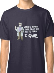 I came. Professor Oak. Classic T-Shirt