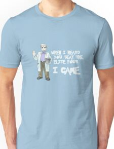 I came. Professor Oak. Unisex T-Shirt