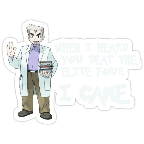 I came. Professor Oak. by mioneste