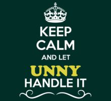 Keep Calm and Let UNNY Handle it by gerturdeg