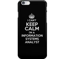 I can't keep calm I'm a Information Systems Analyst! iPhone Case/Skin