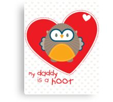 OWL SERIES :: heart - daddy is a hoot 1 Canvas Print