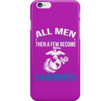 All Men Are Created Equal Then A Few Become MARINES iPhone Case/Skin