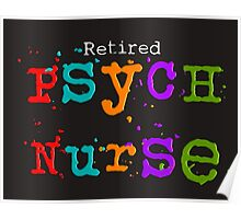 Retired Psych Nurse Poster