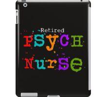Retired Psych Nurse iPad Case/Skin