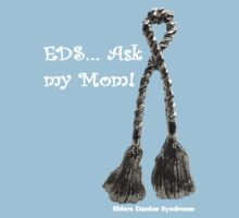 EDS Ask my Mom! by Rabecca Primeau