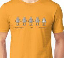 Prototypes Are Loneliest Unisex T-Shirt