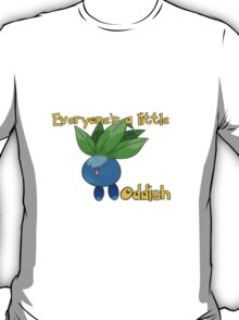 Everyone's a Little Oddish T-Shirt